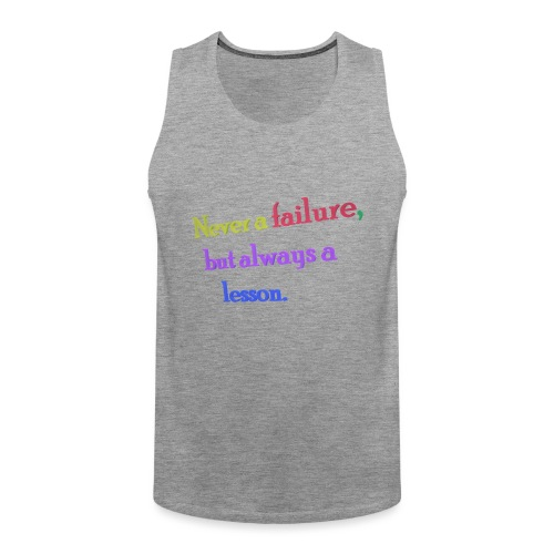 Never a failure but always a lesson - Men's Premium Tank Top