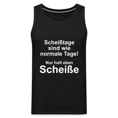 Scheißtage - Männer Premium Tank Top
