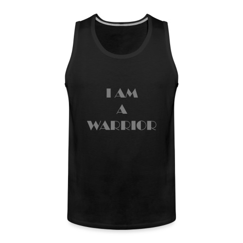 I am a warrior - Men's Premium Tank Top