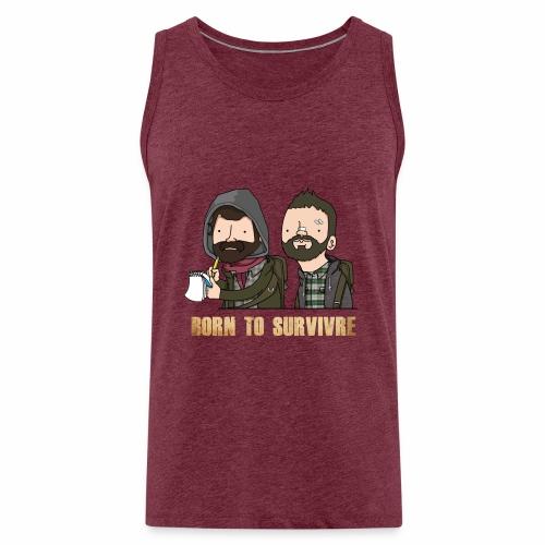Born to Survivre - Débardeur Premium Homme