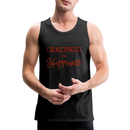crazyness is hapiness - Männer Premium Tank Top