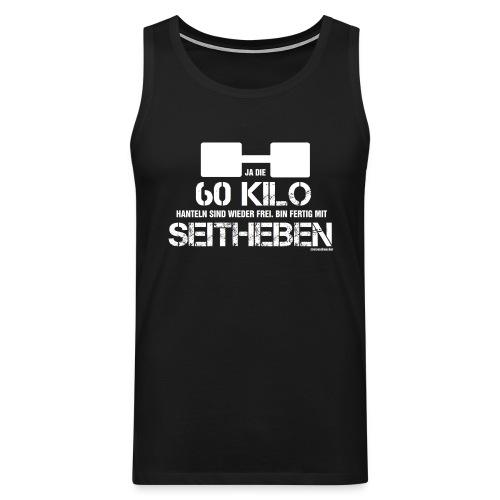60 kg Seitheben - Männer Premium Tank Top