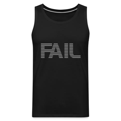 FAIL - Männer Premium Tank Top