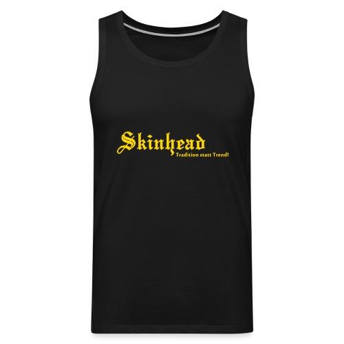 Skinhead Tradition statt Trend! - Männer Premium Tank Top