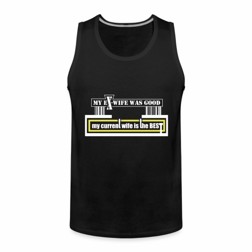 my current wife is the best by Claudia-Moda - Tank top premium hombre