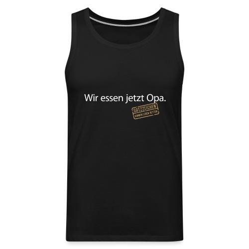 Wir essen jetzt Opa Satzzeichen Grammatik Sprache - Men's Premium Tank Top