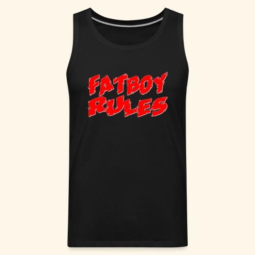 Fatboy Rules - Men's Premium Tank Top