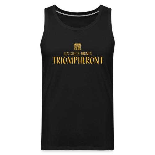 Les gilets jaunes triompheront, t-shirt manif - Débardeur Premium Homme