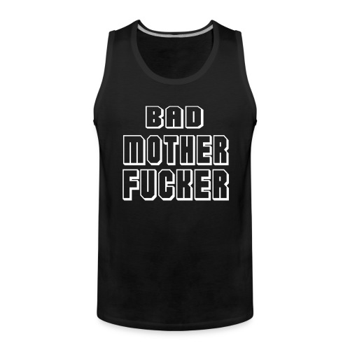 badmotherfucker - Premiumtanktopp herr