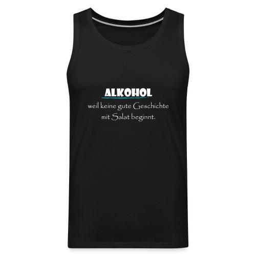 Alkohol nicht Salat - Männer Premium Tank Top