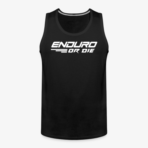 enduro or die mtb - Men's Premium Tank Top