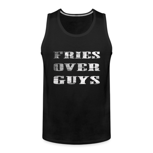 Fries Over Guys - Herre Premium tanktop