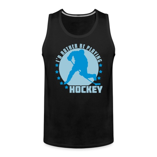 id_rather_be_playing_hock - Men's Premium Tank Top