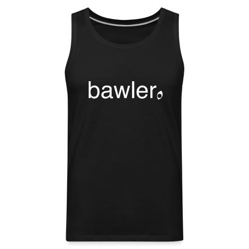 bawler - Männer Premium Tank Top