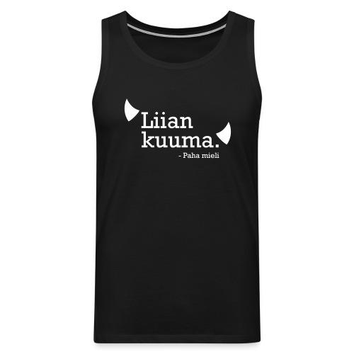 Liian kuuma - Miesten premium hihaton paita
