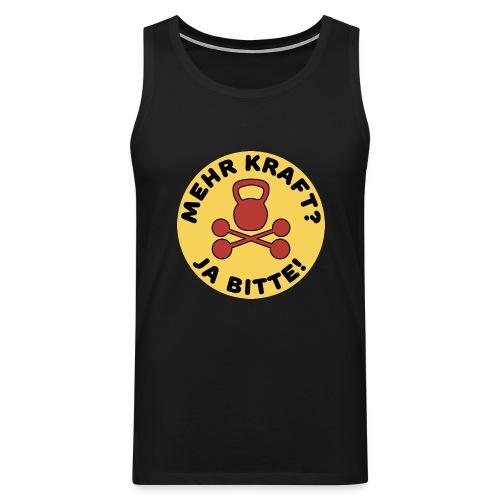 Mehr Kraft? Ja Bitte! Gewichtheber/Fitness Design - Männer Premium Tank Top