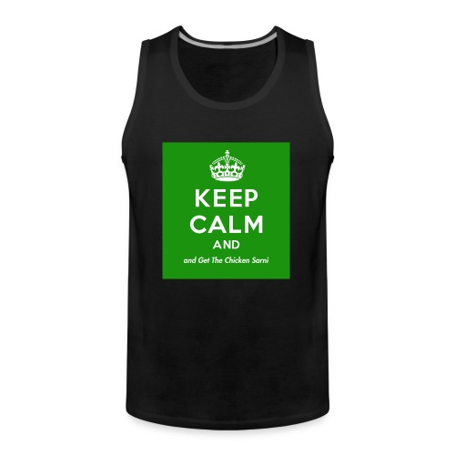 Keep Calm and Get The Chicken Sarni - Green - Men's Premium Tank Top