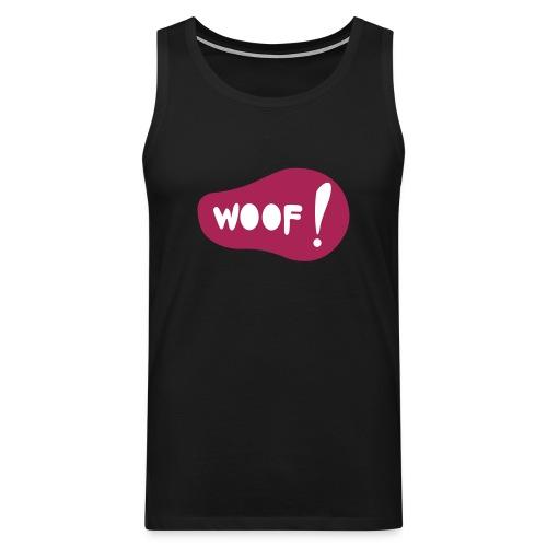Woof! T-Shirt - Männer Premium Tank Top