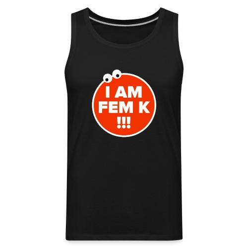 I AM FEM K - Men's Premium Tank Top