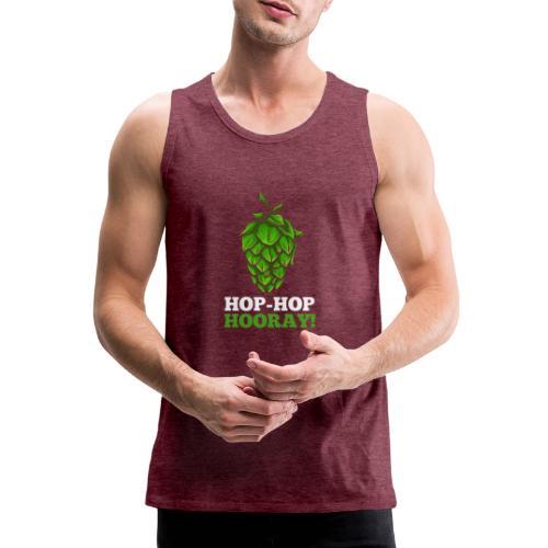 Hop Hop Hooray! Hops / beer fan - Men's Premium Tank Top
