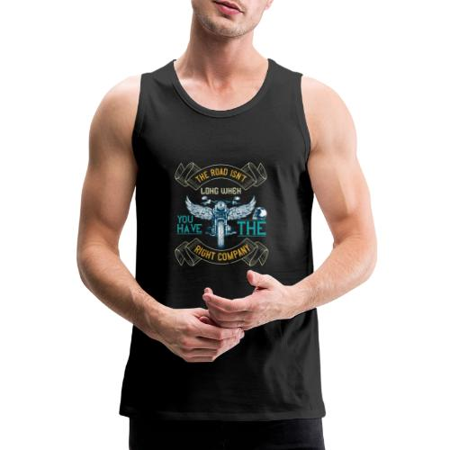 The road isn't long when you have the right compan - Men's Premium Tank Top