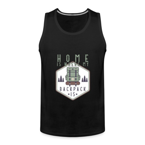 Home Is Where My Backpack Is - Männer Premium Tank Top