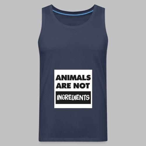 ANIMALS ARE NOT INGREDIENTS - Männer Premium Tank Top