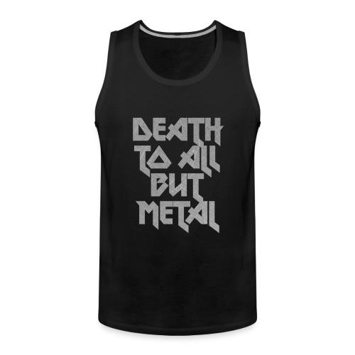 Death to all but metal - Miesten premium hihaton paita