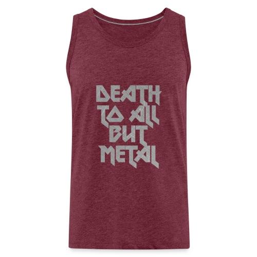 Death to all but metal - Miesten premium hihaton paita
