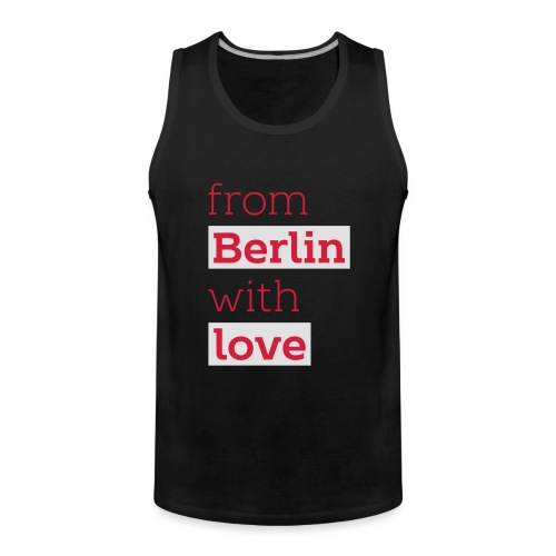 From Berlin with Love - Männer Premium Tank Top