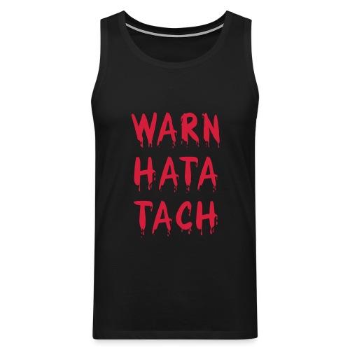 Warn hata Tach - Männer Premium Tank Top