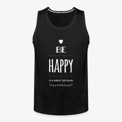 BE Happy ❤️ - Männer Premium Tank Top