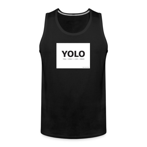 You Only Live One - Men's Premium Tank Top