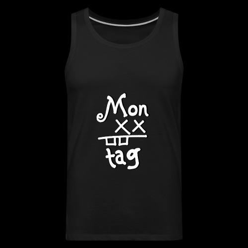 Montag x_x - Männer Premium Tank Top