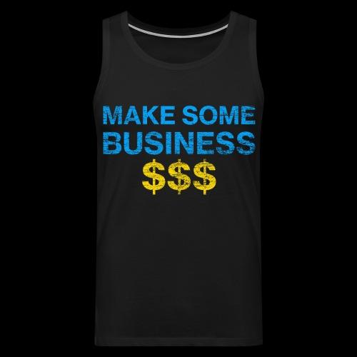 Make Some Business Used Look - Männer Premium Tank Top
