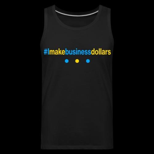 #Imakebusinessdollars - Männer Premium Tank Top