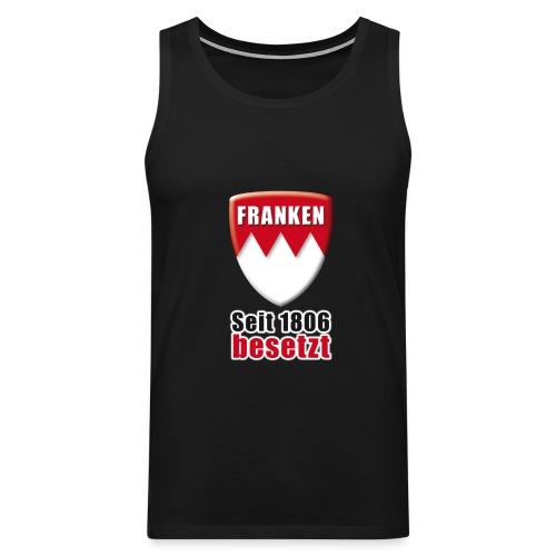 Franken - Seit 1806 besetzt! - Männer Premium Tank Top