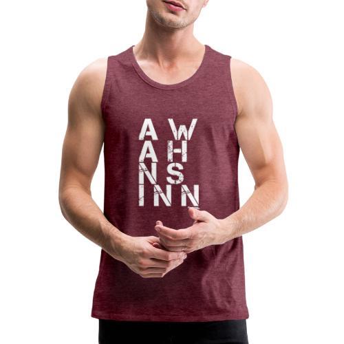 A Wahnsinn! - Männer Premium Tank Top