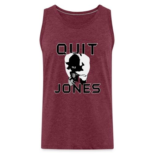 quit jones front - Men's Premium Tank Top