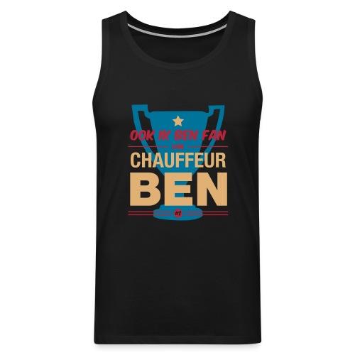 Chauff ben shirt - Mannen Premium tank top