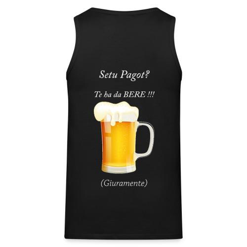 Setu pagot te ha da bere giuramente - Männer Premium Tank Top