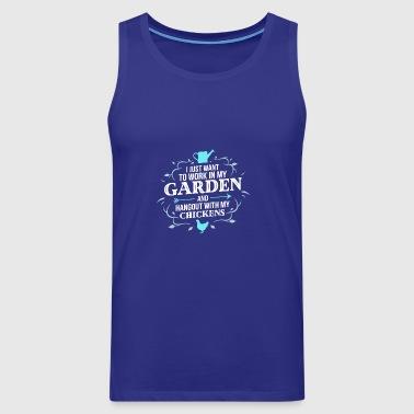JARDINAGE - Je veux juste travailler dans mon jardin Chick - Débardeur Premium Homme