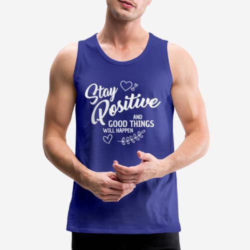 stay positive - Männer Premium Tank Top