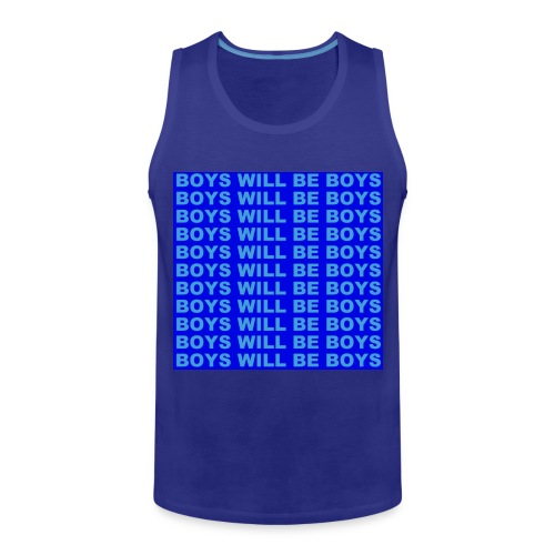 Boys Will Be Boys! - Mannen Premium tank top