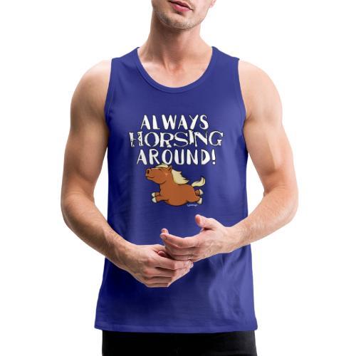 Horsing Around! - Miesten premium hihaton paita