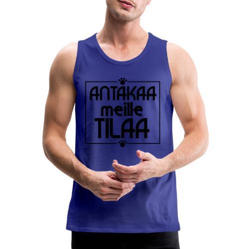 antakaameilletilaa - Miesten premium hihaton paita