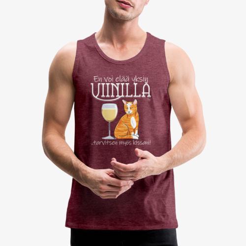 Yksin Viinillä Kissani V - Miesten premium hihaton paita