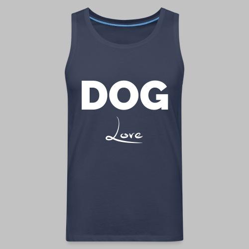 DOG LOVE - Geschenkidee für Hundebesitzer - Männer Premium Tank Top