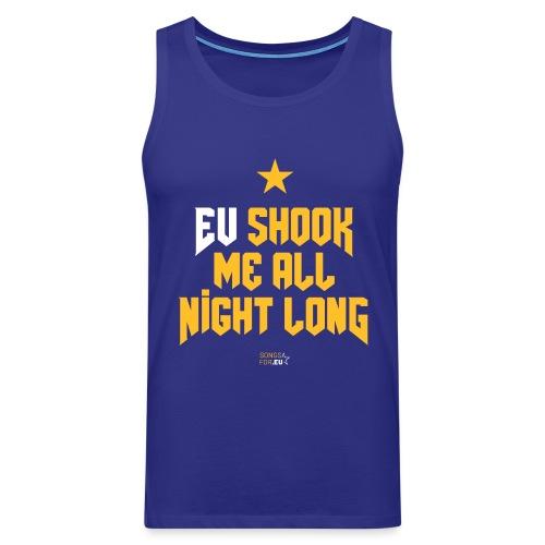 EU shook me all night long | SongsFor.EU - Men's Premium Tank Top