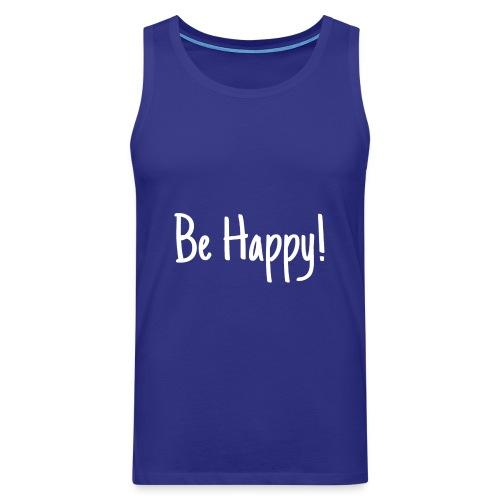 Be Happy - Männer Premium Tank Top